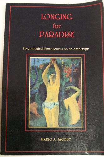 9780938434207: Longing for Paradise: Psychological Perspectives on an Archetype