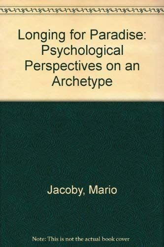 9780938434214: Longing for Paradise: Psychological Perspectives on an Archetype