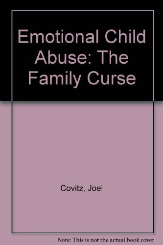 9780938434221: Emotional Child Abuse: The Family Curse