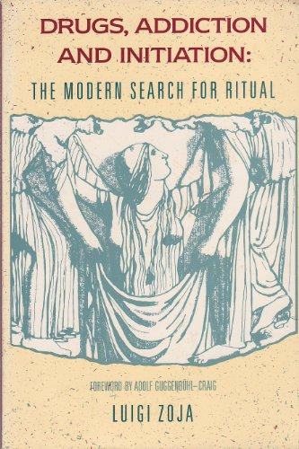 9780938434399: Drugs, Addiction and Initiation: The Modern Search for Ritual