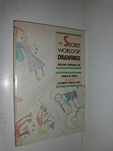 9780938434467: Secret World of Drawings: Healing Through Art