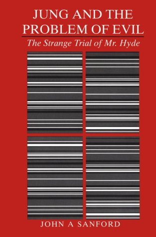Jung and the Problem of Evil: The Strange Trial of Mr. Hyde (0938434934) by John A. Sanford