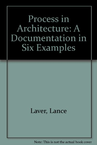 9780938437000: Process in Architecture: A Documentation in Six Examples