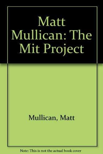 Matt Mullican: The Mit Project: Matt Mullican