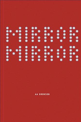 Aa Bronson: Mirror Mirror: AA Bronson, Bill