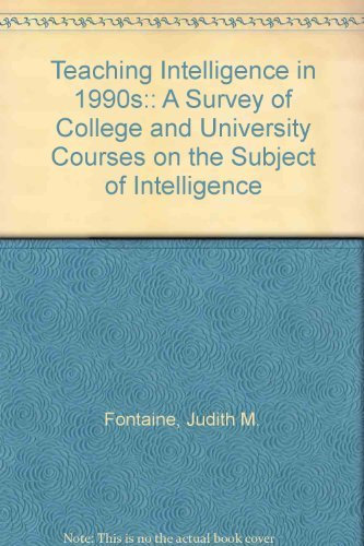 9780938450023: Teaching Intelligence in 1990s:: A Survey of College and University Courses on the Subject of Intelligence