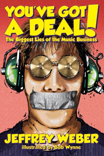 9780938467328: You've Got A Deal! The Biggest Lies of the Music Business