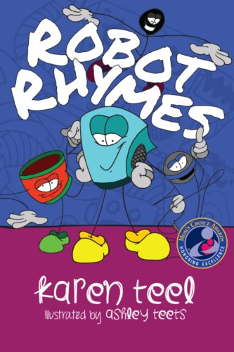 9780938467793: Robot Rhymes (Mom's Choice Award Recipient)
