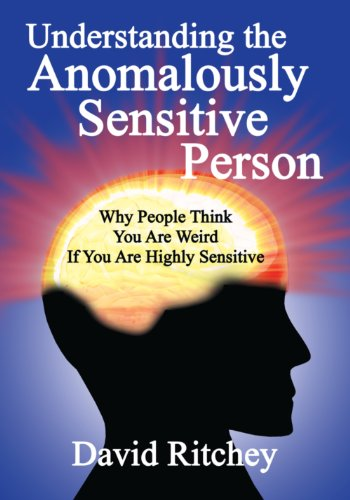 Understanding the Anomalously Sensitive Person: David Ritchey