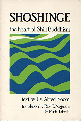 Shoshinge: The Heart of Shin Buddhism (0938474065) by Bloom, Alfred