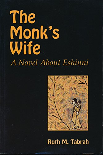 The Monk's Wife: a Novel About Eshinni: Tabrah, Ruth M.