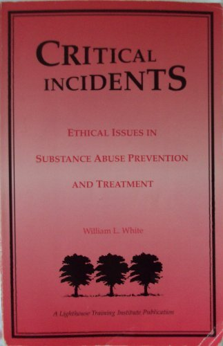 9780938475033: Critical Incidents: Ethical Issues in Substance Abuse Prevention and Treatment