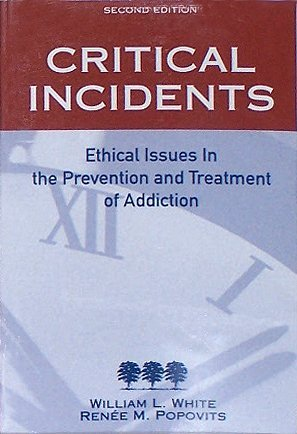 9780938475101: Critical Incidents: Ethical Issues in the Prevention and Treatment of Addiction