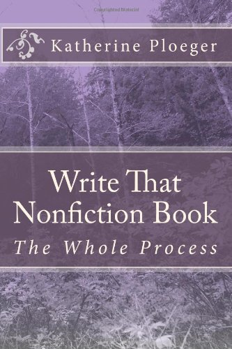 9780938482512: Write That Nonfiction Book: The Whole Process