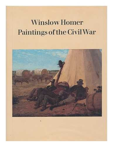 Winslow Homer Paintings of the Civil War.: SIMPSON, Marc.
