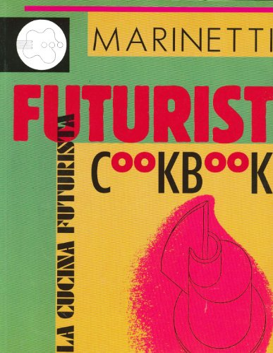 9780938491316: The Futurist Cookbook
