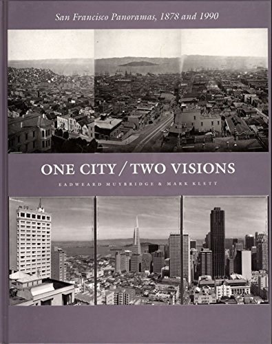 One City Two Visions: San Francisco Panoramas, 1878 and 1990