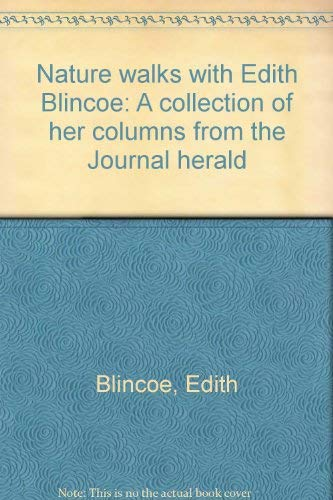 9780938492023: Nature walks with Edith Blincoe: A collection of her columns from the Journal herald