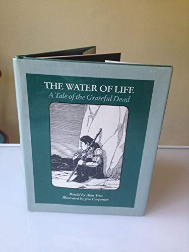 9780938493129: The Water of Life: A Tale of the Grateful Dead, a Folk Story