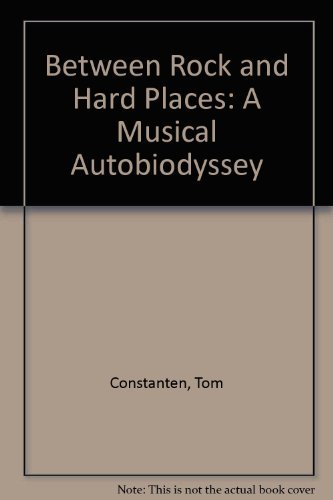 9780938493167: Between Rock and Hard Places: A Musical Autobiodyssey