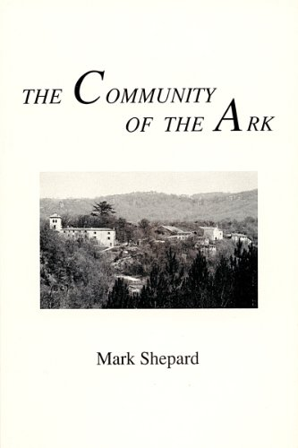 The Community of the Ark: A Visit to the Utopian Communities of Lanza del Vasto and His Disciples ...