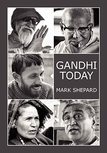Gandhi Today: A Report on Mahatma Gandhi's Successors (9780938497059) by Mark Shepard