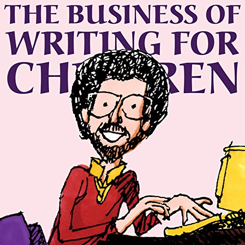 9780938497110: The Business of Writing for Children: An Award-winning Author's Tips on How to Write, Sell, and Promote Your Children's Books