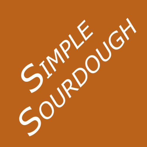 Simple Sourdough: How to Bake the Best Bread in the World (0938497308) by Mark Shepard