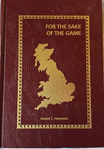 9780938501008: For the Sake of the Game: Being a Further Travel Guide to the England of Sherlock Holmes