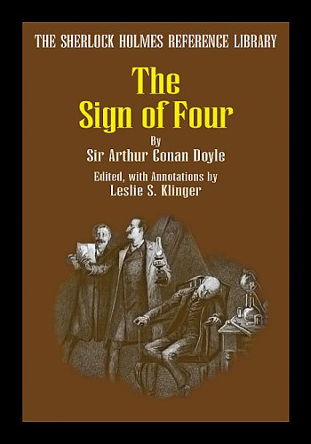 The Sherlock Holmes Reference Library - The Sign of Four: Doyle, A. Conan;edited By Leslie S. ...