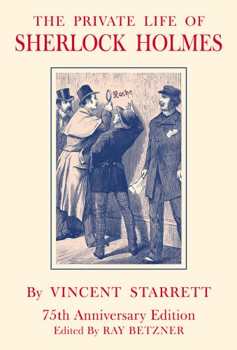 The Private Life of Sherlock Holmes - 75th Anniversary Edition (9780938501473) by Vincent Starrett