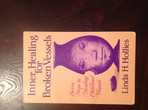 9780938503033: Inner Healing for Broken Vessels: Seven Steps to Mending Childhood Wounds