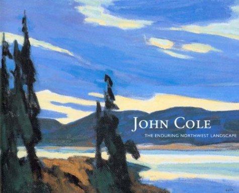 John Cole: The Enduring Northwest Landscape: Tarzan, Deloris Ament;