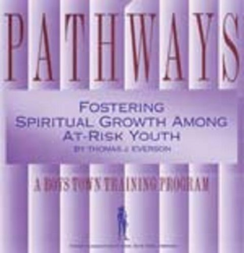 9780938510642: Pathways: Fostering Spiritual Growth Among At-Risk Youth