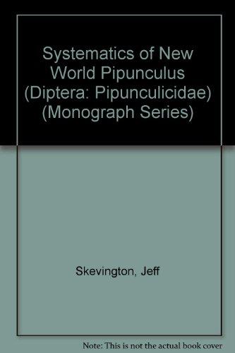 9780938522638: Systematics of New World Pipunculus (Diptera: Pipunculicidae) (Monograph Series)