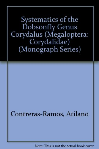 9780938522706: Systematics of the Dobsonfly Genus Corydalus (Megaloptera: Corydalidae) (Monograph Series)