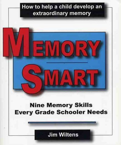 Memory Smart: Nine Memory Skills Every Grade: James S. Wiltens