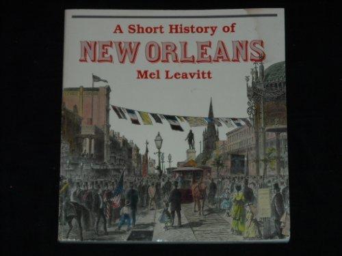 A Short History of New Orleans: Leavitt, Mel