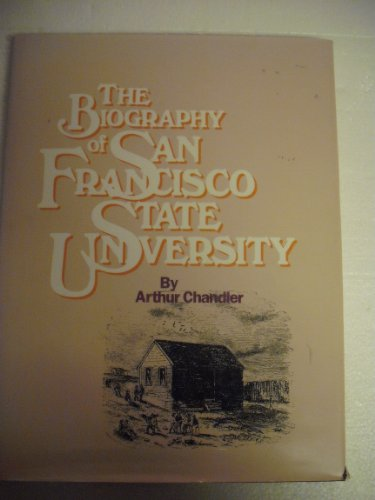 9780938530343: The Biography of San Francisco State University