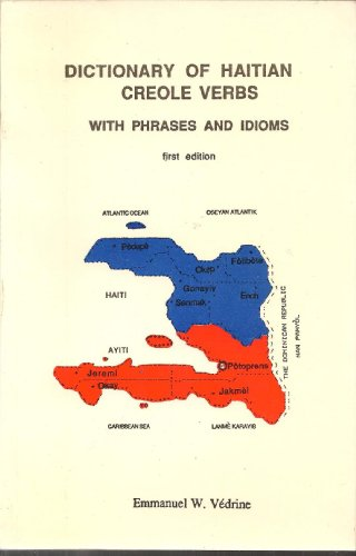Dictionary of Haitian Creole Verbs With Phrases and Idioms: Vedrine, Emmanuel W.