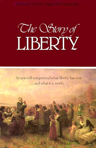 9780938558200: The Story of Liberty: So You Will Comprehend What Liberty Has Cost, ...and What It Is Worth