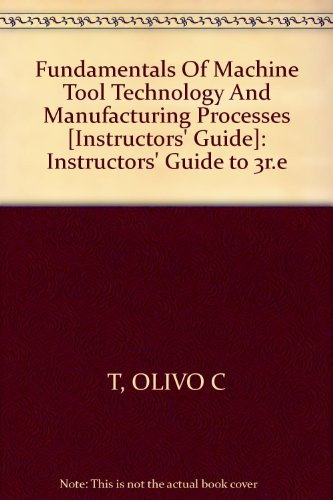 9780938561026: Fundamentals of Machine Tool Technology and Manufacturing Processes