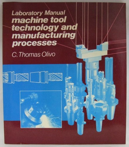 Laboratory Manual Machine Tool Technology And Manufacturing