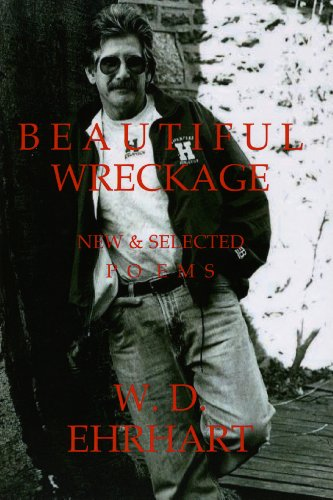 Beautiful Wreckage: New & Selected Poems: Ehrhart, W D