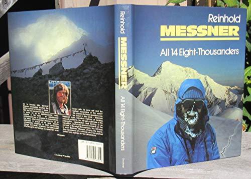 All Fourteen Eight-Thousanders: Messner, Reinhold