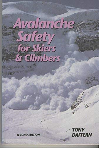 9780938567332: Avalanche Safety: For Skiers and Climbers