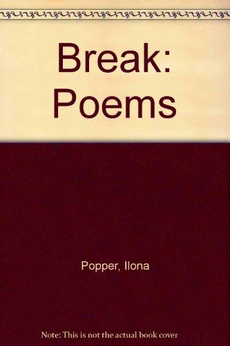 Break: Poems: Popper, Ilona