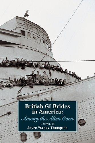 9780938572589: British GI Brides in America: Among the Alien Corn