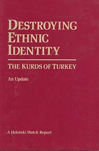 9780938579410: Destroying ethnic identity: The Kurds of Turkey (A Helsinki Watch report)