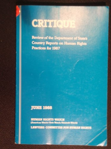 Critique: Review of the Department of State's country reports on human rights practices for ...